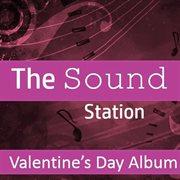 The Sound Station: Valentine's Day Album