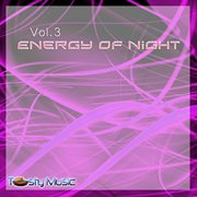 Energy of Night, Vol. 3