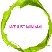 We Just Minimal
