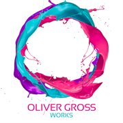 Oliver Gross Works