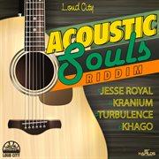 Acoustic Souls Riddim