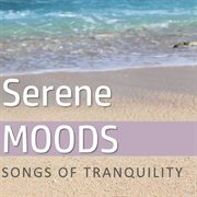 Serene Moods: Songs of Tranquility
