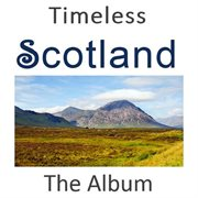 Timeless Scotland: the Album