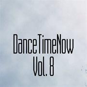 Dancetimenow, Vol. 8