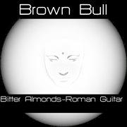Brown Bull Bitter Almonds - Single
