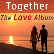 Together: the Love Album