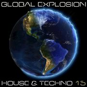 Global Explosion House & Techno 2015