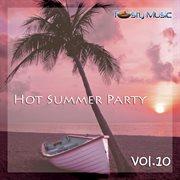Hot Summer Party, Vol. 10