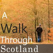 A Walk Through Scotland