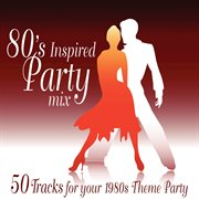 80s inspired party mix (1980's theme party) cover image