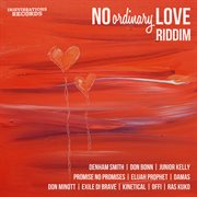 No Ordinary Love Riddim