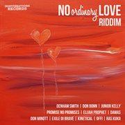 No Ordinary Love Riddim