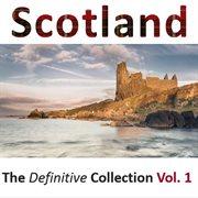 Scotland: the Definitive Collection, Vol.1