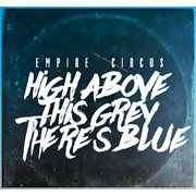 High Above This Grey There's Blue - Single