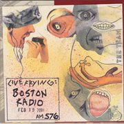 Live Frying: Boston Radio February 19, 2001