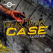 Murder Case Riddim