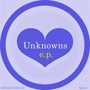 Unknows Ep
