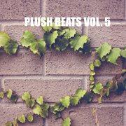 Plush Beats Vol. 5