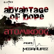 Advantage of Dope - Single