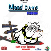Maad Dawg Riddim