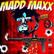 Madd Maxx Riddim (reloaded)
