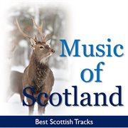 Music of Scotland: Best Scottish Tracks