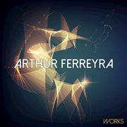 Arthur Ferreyra Works - Single