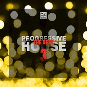 The Best Progressive House, Vol. 3