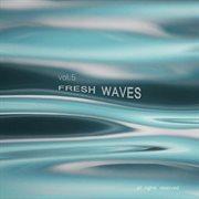 Fresh Waves, Vol. 5