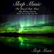 Sleep Music: the Best of Sleep Music
