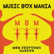Music Box Versions of Hanson
