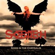 Gods in the Chrysalis