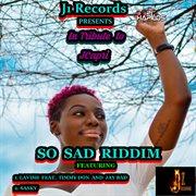 So Sad Riddim (in Tribute to Jcapri)