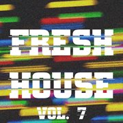 Fresh house, vol. 7 cover image