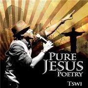 Pure Jesus Poetry