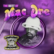 The Best of Mac Dre (swisha House Remix)