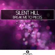 Break Me to Pieces