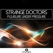 Pleasure Under Pressure