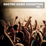Electro house collection, vol. 7 cover image