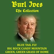 Burl Ives: the Collection