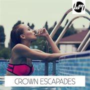 Crown escapades cover image