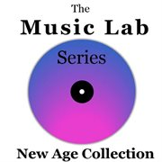 The Music Lab Series: New Age Collection
