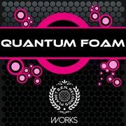 Quantum Foam Works