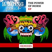 The Power of Moksi (remixes)
