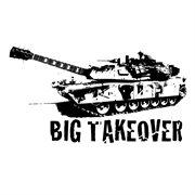 Big Takeoever