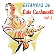 Estampas de luis carbonell, vol. 2