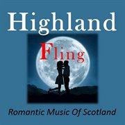 Highland fling: romantic music of scotland cover image