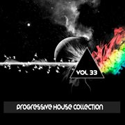 Progressive House Collection, Vol. 33