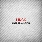 Haze Transition