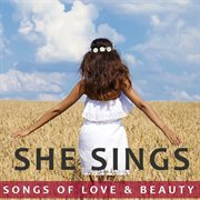 She sings: songs of love & beauty cover image